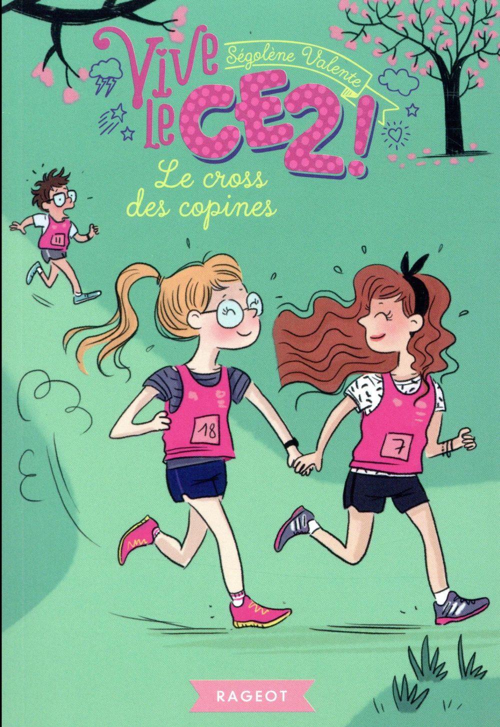 VIVE LE CE2 ! LE CROSS DES COPINES - T10