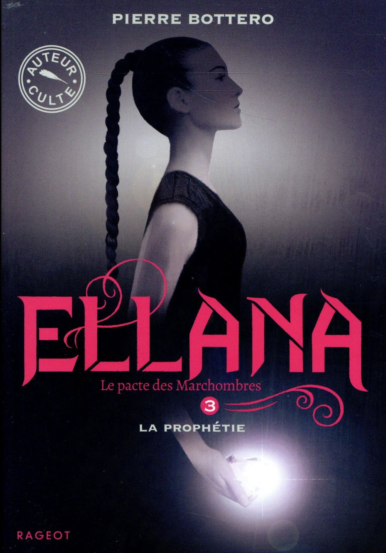 ELLANA - LA PROPHETIE - T3