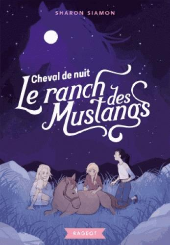LE RANCH DES MUSTANGS  - CHEVAL DE NUIT