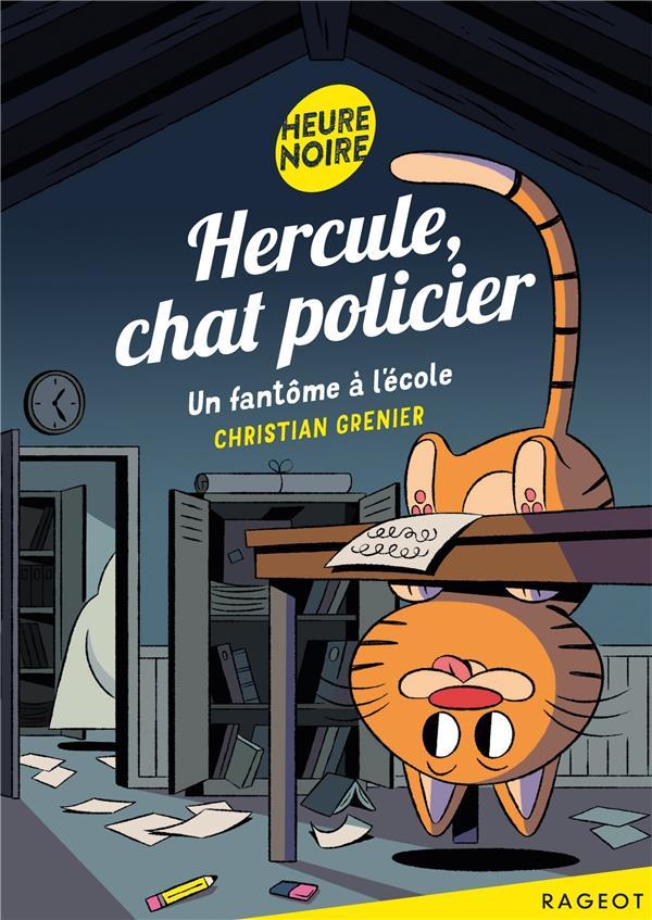 HERCULE, CHAT POLICIER - UN FANTOME A L'ECOLE