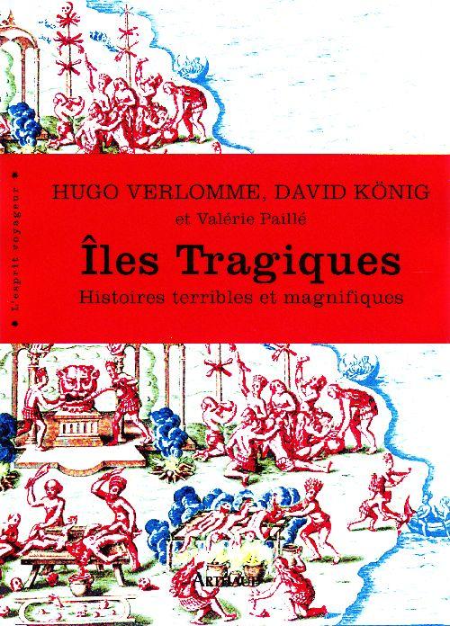 ILES TRAGIQUES - HISTOIRES TERRIBLES ET MAGNIFIQUES