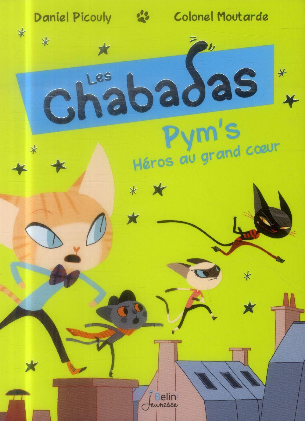 PYM'S  HEROS AU GRAND COEUR - LES CHABADAS T.1