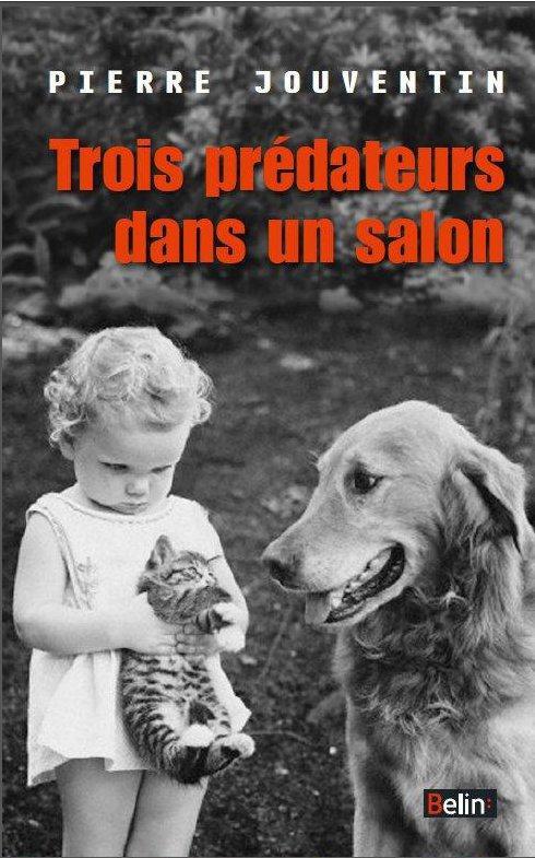 TROIS PREDATEURS DANS UN SALON - UNE HISTOIRE NATURELLE...
