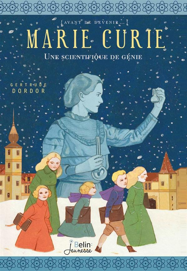 MARIE CURIE - UNE SCIENTIFIQUE DE GENIE