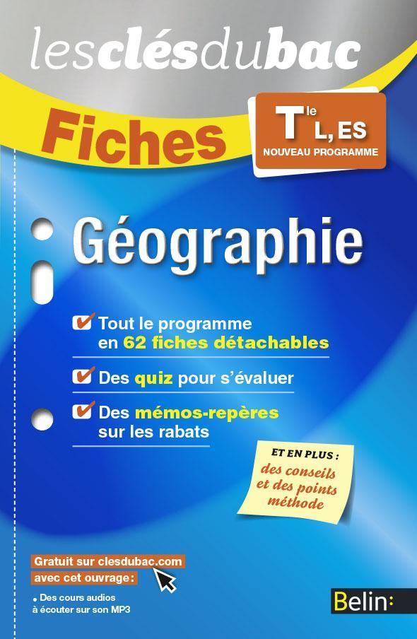GEOGRAPHIE TLES L, ES - FICHES CLES DU BAC