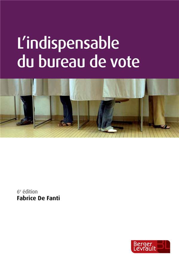 L'INDISPENSABLE DU BUREAU DE VOTE (6E ED.)