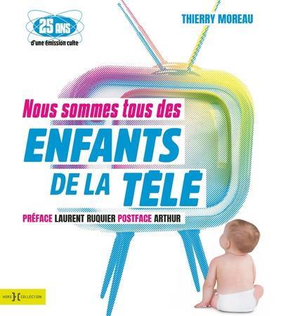 NOUS SOMMES TOUS DES ENFANTS DE LA TELE