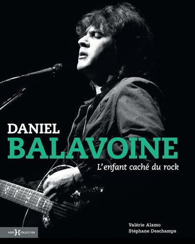 DANIEL BALAVOINE, L'ENFANT CACHE DU ROCK