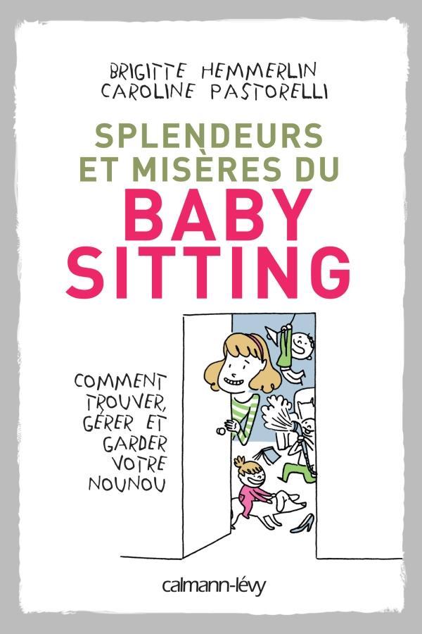 SPLENDEURS ET MISERES DU BABY-SITTING