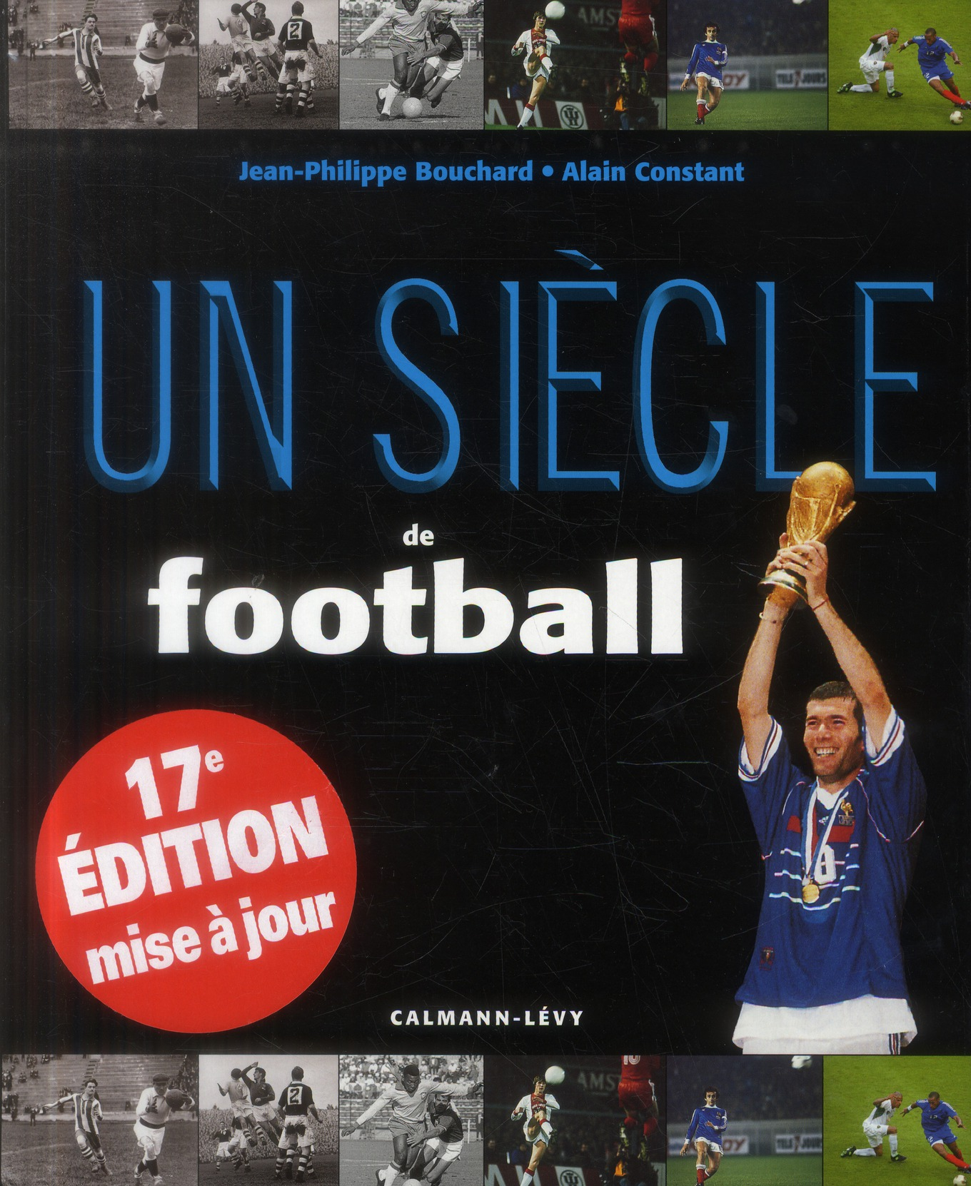 UN SIECLE DE FOOTBALL 2013 - 17EME EDITION -