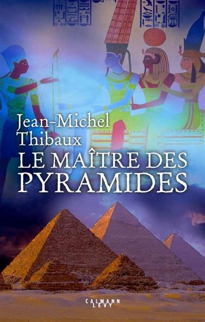 LE MAITRE DES PYRAMIDES