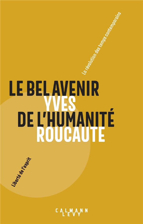 LE BEL AVENIR DE L'HUMANITE - LA REVOLUTION DES TEMPS CONTEMPORAINS