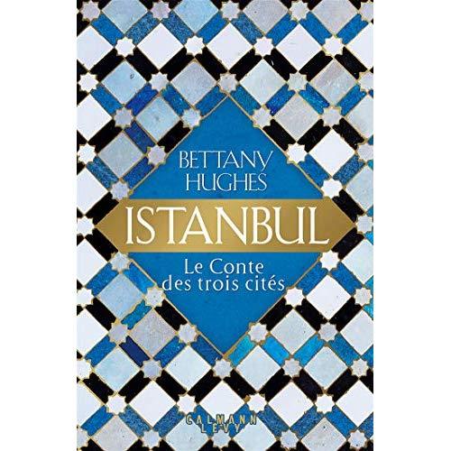 ISTANBUL - LE CONTE DES TROIS CITEES
