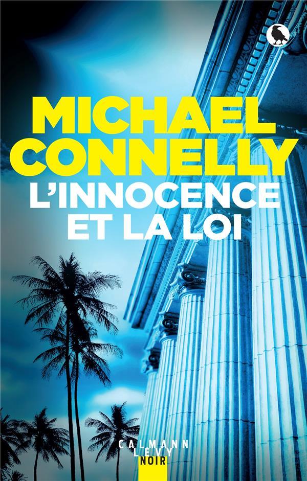 MICKEY HALLER - T06 - L'INNOCENCE ET LA LOI