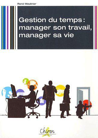 GESTION DU TEMPS :MANAGER TRAVAIL.VIE