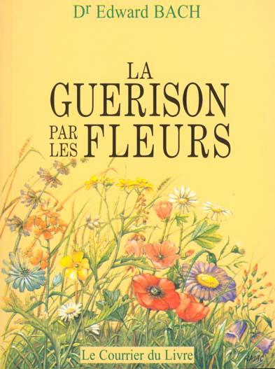 GUERISON PAR LES FLEURS (LES)