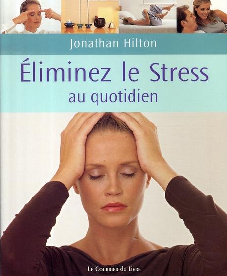 ELIMINEZ LE STRESS AU QUOTIDIEN