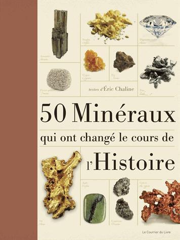 50 MINERAUX QUI ONT CHANGE LE COURS DE L'HISTOIRE