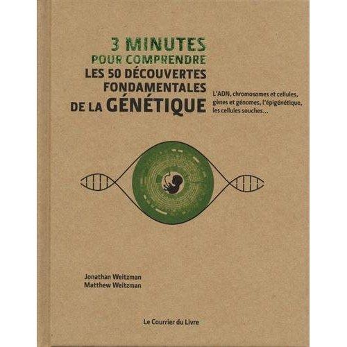 3 MINUTES POUR COMPRENDRE LES 50 DECOUVERTES FONDAMENTALES DE LA GENETIQUE