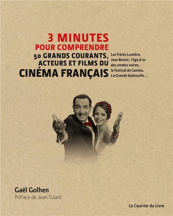 3 MINUTES POUR COMPRENDRE 50 GRANDS COURANTS ACTEURS ET FILMS CINEMA FRANCAIS