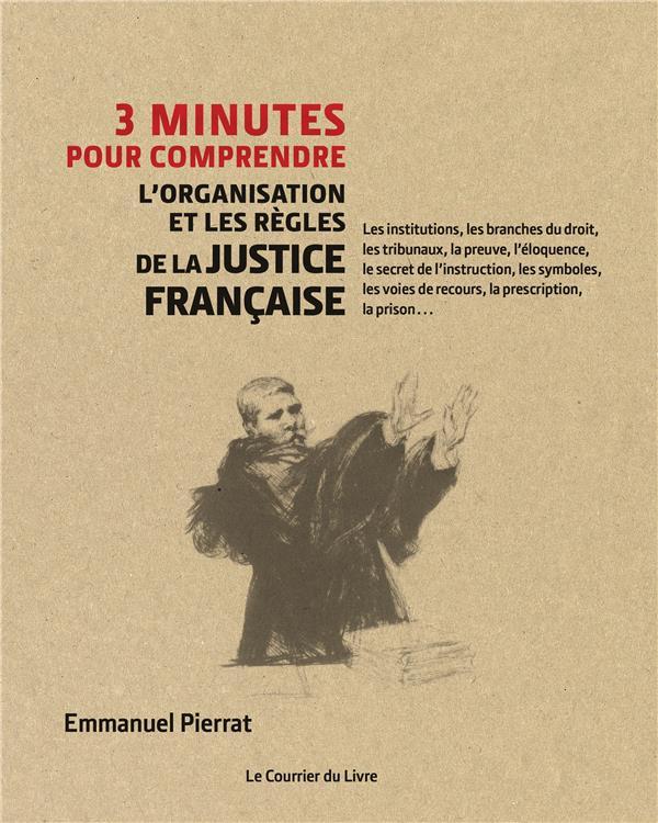3 MINUTES POUR COMPRENDRE L'ORGANISATION ET LES CODES DE LA JUSTICE FRANCAISE