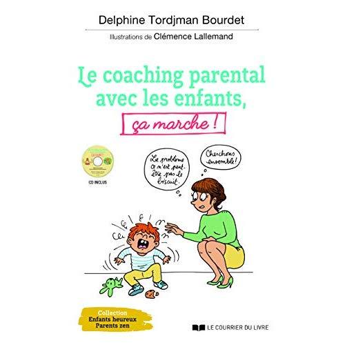 COACHING PARENTAL AVEC LES ENFANTS CA MARCHE ! (LE) AVEC CD