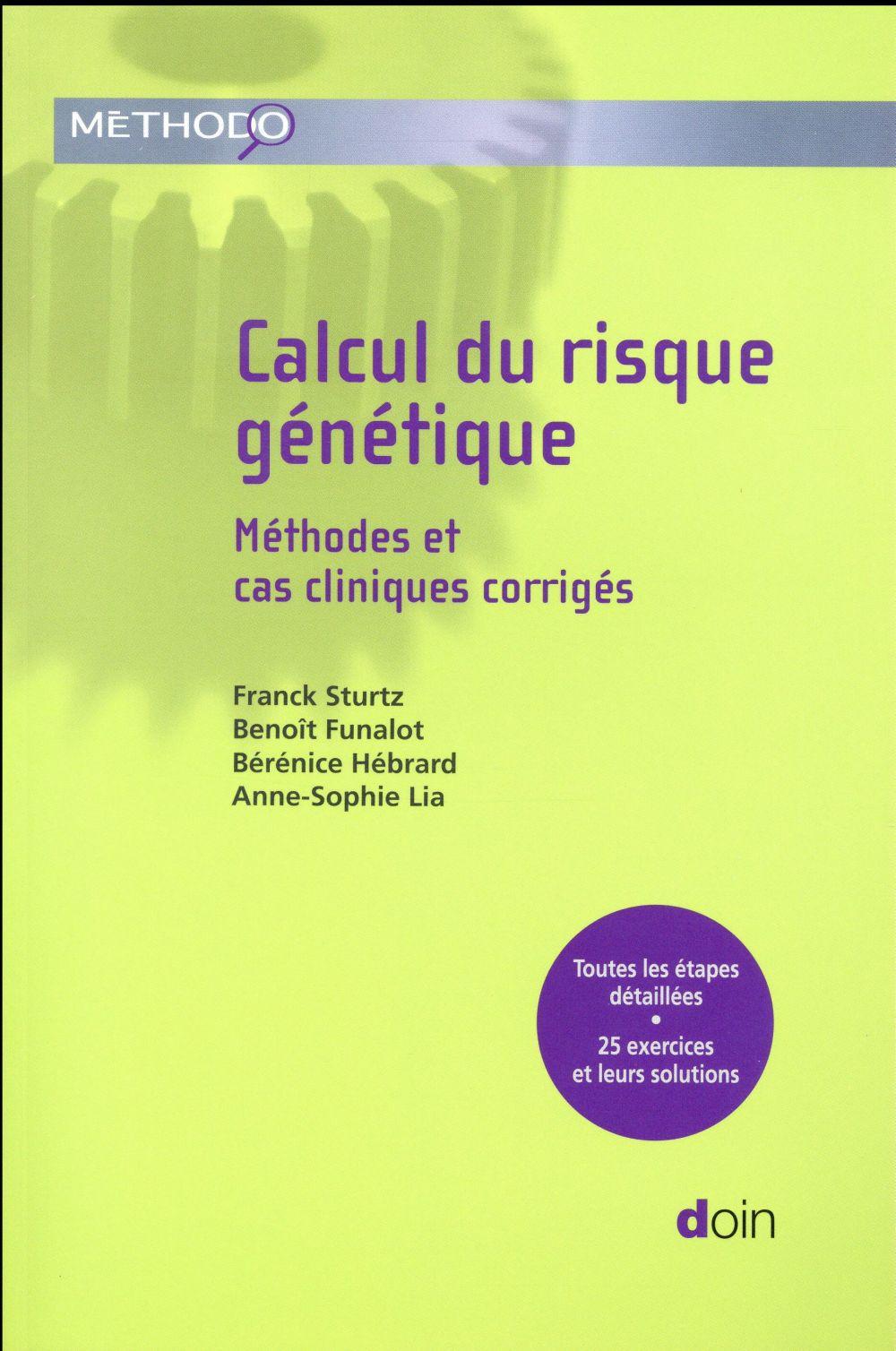 CALCUL DU RISQUE GENETIQUE METHODES ET CAS CLINIQUES CORRIGES