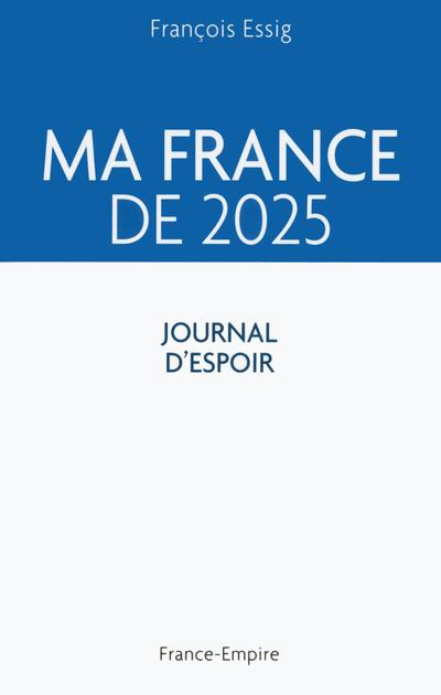 MA FRANCE DE 2025 JOURNAL D'ESPOIR