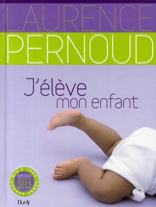 J'ELEVE MON ENFANT (ED 2011)