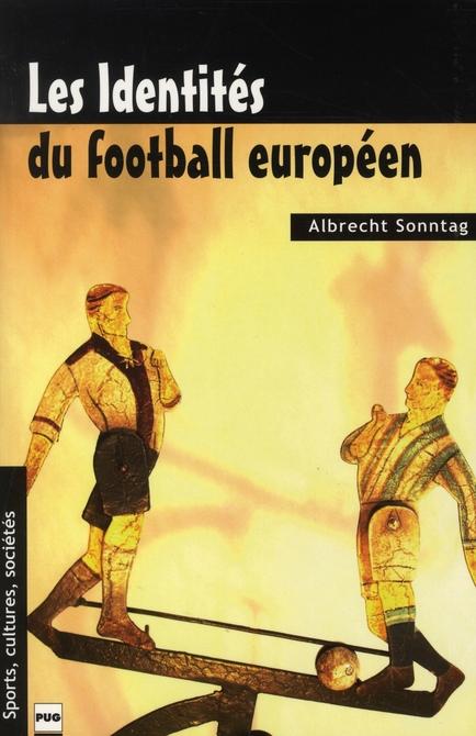 IDENTITES DU FOOTBALL EUROPEEN (LES)