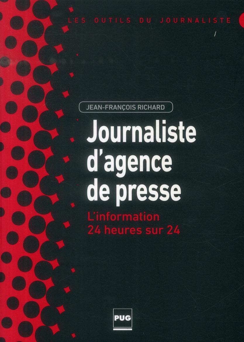 JOURNALISTE D'AGENCE DE PRESSE L'INFORMATION 24 HEURES SUR 24