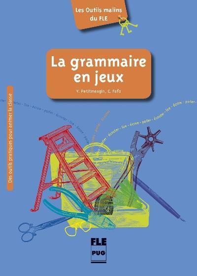 GRAMMAIRE EN JEUX (LA)