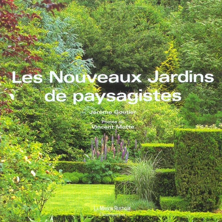 NOUVEAUX JARDINS DE PAYSAGISTES (LES)