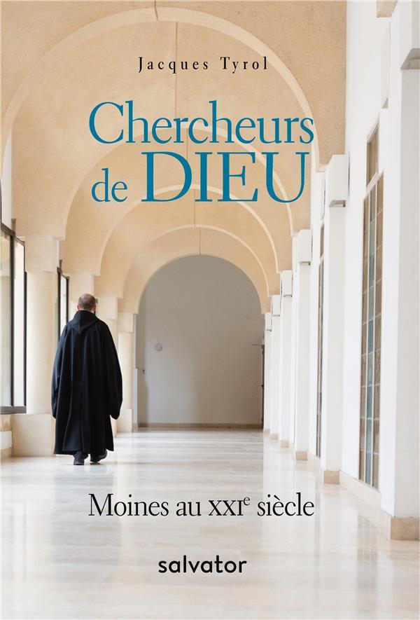 CHERCHEURS DE DIEU. MOINES AU XXIE SIECLE