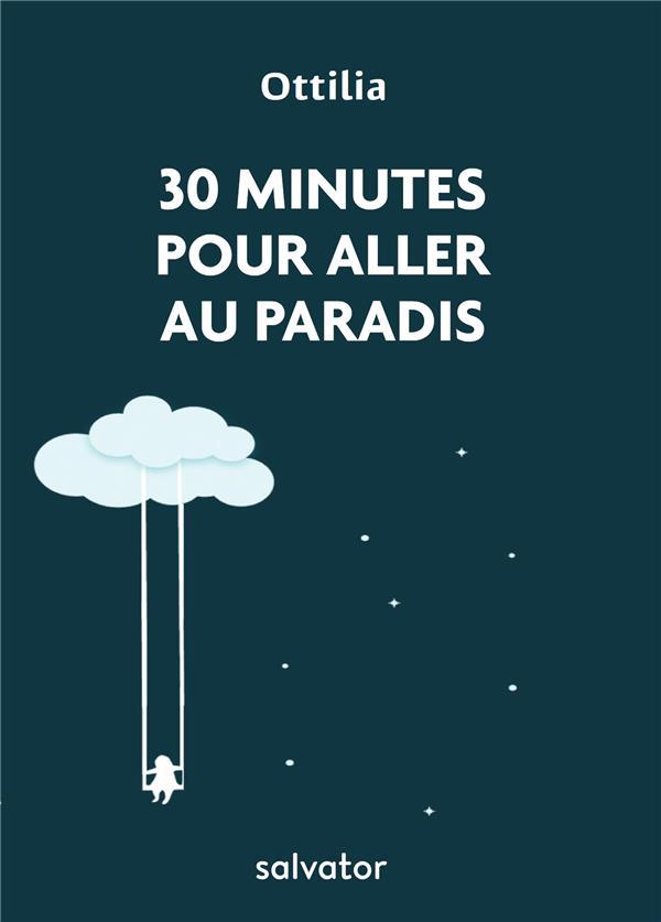 """30 MINUTES POUR ALLER AU PARADIS. LUMIERES TIREES DE """"L'IMITATION DE JESUS-CHRIST"""