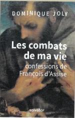 J'AI COMBATTU JUSQU'A L'AUBE. SAINT FRANCOIS SE CONFIE A SES COMPAGNONS