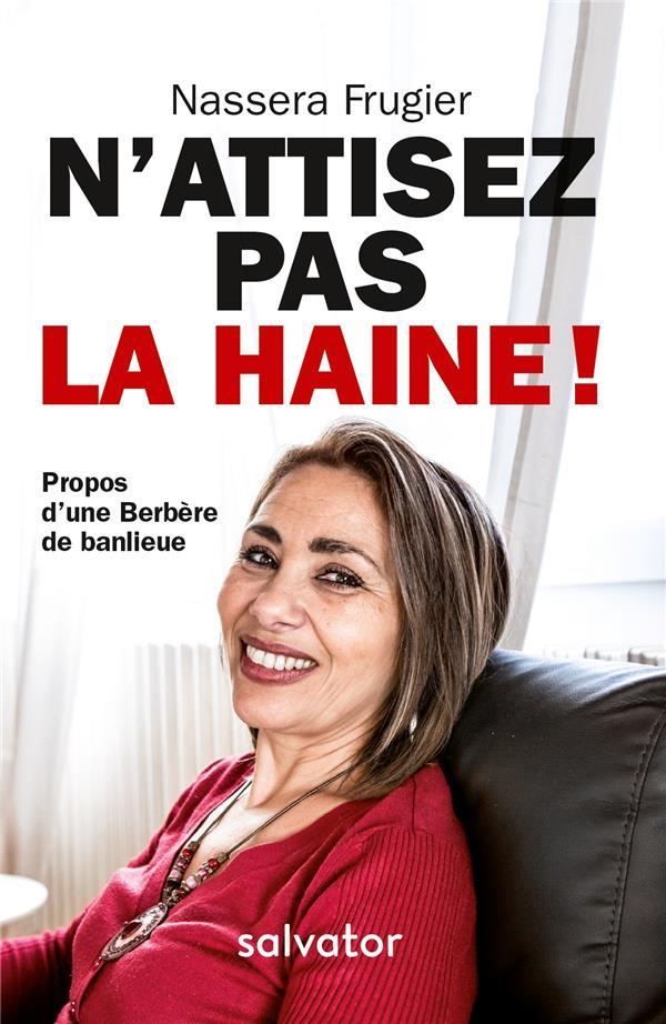 N'ATTISEZ PAS LA HAINE ! PROPOS D'UNE BERBERE DE BANLIEUE