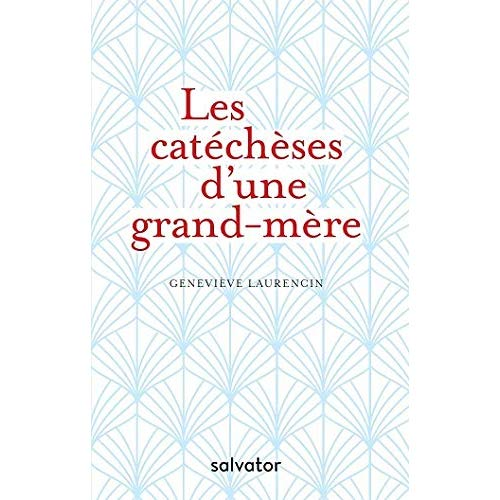 LES CATECHESES D'UNE GRAND-MERE