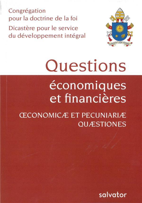 QUESTIONS ECONOMIQUES ET FINANCIERES. OECONOMICAE ET PECUNIARIAE QUAESTIONES