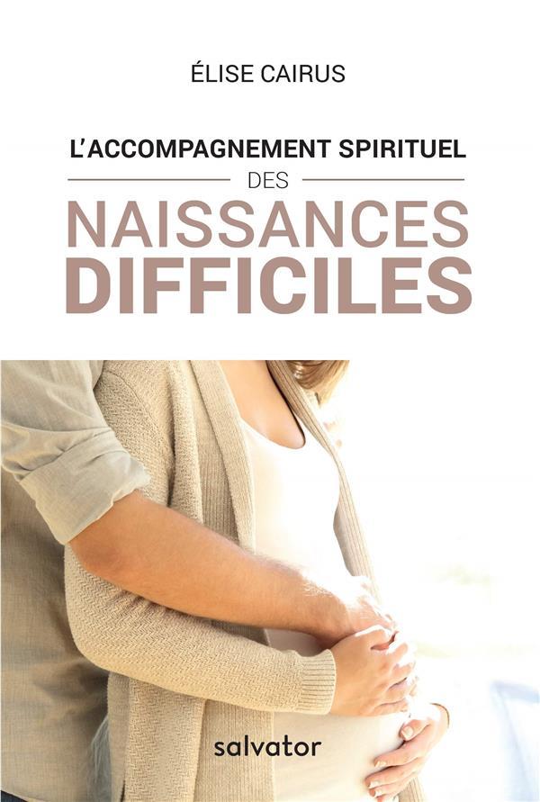 L ACCOMPAGNEMENT SPIRITUEL DES NAISSANCES DIFFICILES