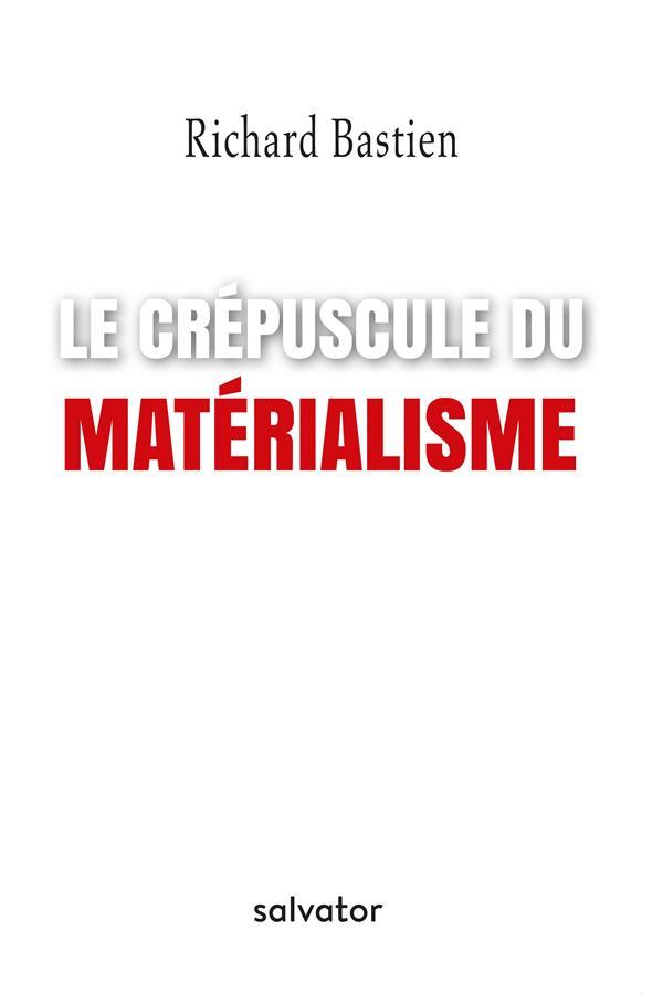 LE CREPUSCULE DU MATERIALISME