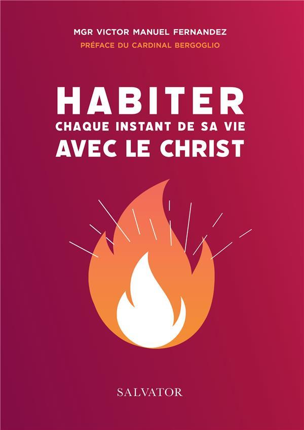 HABITER CHAQUE INSTANT DE SA VIE AVEC LE CHRIST