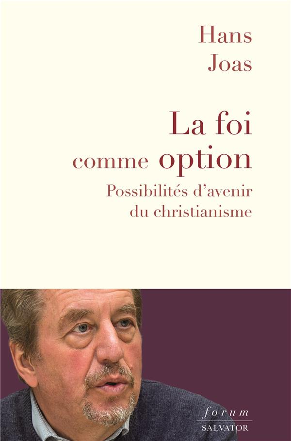 LA FOI COMME OPTION - POSSIBILITES D'AVENIR DU CHRISTIANISME