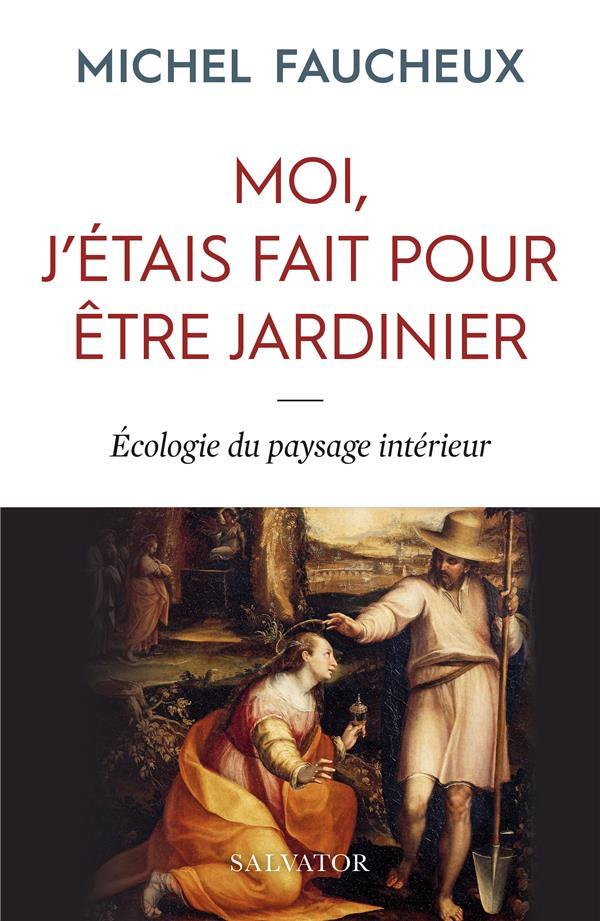 MOI, J'ETAIS FAIT POUR ETRE JARDINIER