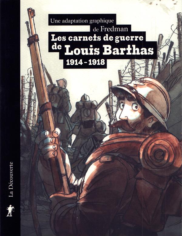 LES CARNETS DE GUERRE DE LOUIS BARTHAS (1914-1918)