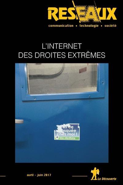 REVUE RESEAUX VOLUME 35-202/2017 : L'INTERNET DES DROITES EXTREMES