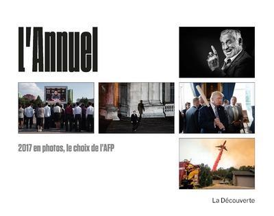 L'ANNUEL - 2017 EN PHOTOS, LE CHOIX DE L'AFP