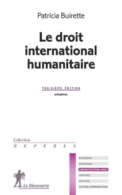 LE DROIT INTERNATIONAL HUMANITAIRE -3EME EDITION-