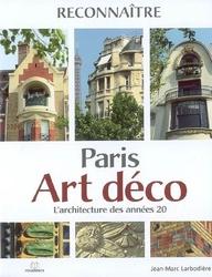RECONNAITRE PARIS ART DECO L'ARCHITECTURE DES ANNEES 20
