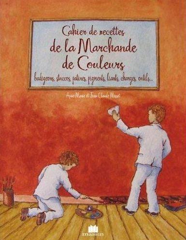 CAHIER DE RECETTES DE LA MARCHANDE DE COULEURS